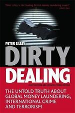 Dirty Dealing: The Untold Truth about Global Money Laundering, International Cri