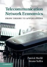 Telecommunication Network Economics: From Theory To Applications: By Patrick ...