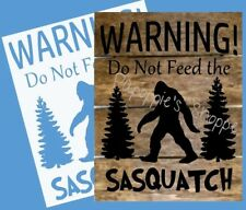 Stencil Warning! Do Not Feed the Sasquatch Big Foot Man Cave Sign