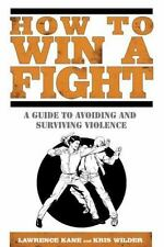How to Win a Fight: A Guide to Avoiding and Surviving Violence-ExLibrary