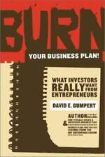 Burn Your Business Plan!: What Investors Really Want from Entrepreneurs, Gumpert