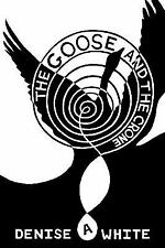 The Goose and the Crone by Denise A. White (2011, Paperback)