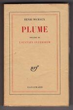 Henri Michaux PLUME précédé de LOINTAIN INTÉRIEUR bel exemplaire