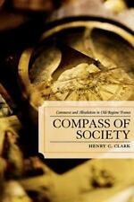 Compass of Society: Commerce and Absolutism in Old-Regime France: By Clark, H...