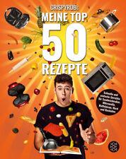 CrispyRob: CrispyRobs Meine Top 50 Rezepte Crispy Rob