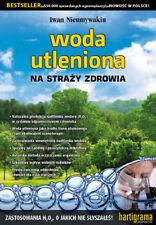 Woda Utleniona na strazy zdrowia Iwan Nieumywakin polska ksiazka polish book
