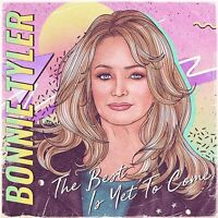 BONNIE TYLER - THE BEST IS YET TO COME [CD]