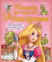 Manuale per aspiranti Principesse Hamilton Libby libro finestre bambini nuovo