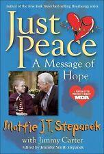 Just Peace: A Message of Hope Mattie J.T. Stepanek Hardcover