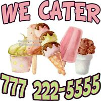 We Cater Ice Cream Custom DECAL (Choose Your Size) Concession Food Truck Sticker