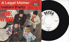 """The Who -A Legal Matter / Instant Party- 7"""" 45 Decca (DL 80 000)"""