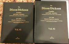 The Dixon/Dickson Families and their Ancestry 1627-2005 2 Volumes