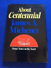 ABOUT CENTENNIAL - FIRST EDITION BY JAMES A. MICHENER