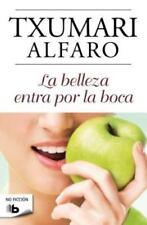 La belleza entra por la boca (No Ficcion) (Spanish Edition)-ExLibrary