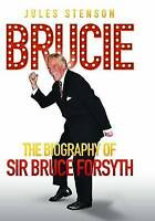 Brucie: The Biography of Bruce Forsyth by Jules Stenson, Good Used Book (Hardcov