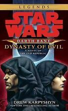 Star Wars: Darth Bane: Dynasty of Evil: A Novel of the Old Republic: By Karpy...