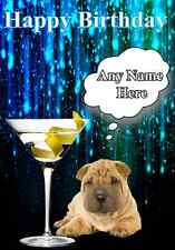 Happy Birthday Shar-Pei puppy code17 Greeting Card Personalised Cocktail Glass
