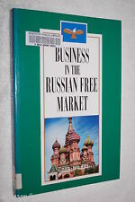 Business in the Russian Free Market by Mikhail C. Lapidus, Yuri I. Luou, Mich...