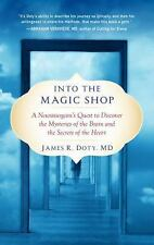 INTO THE MAGIC SHOP - DOTY, JAMES R., M.D. - NEW PAPERBACK BOOK