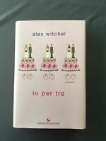 IO PER TRE - ALEX WITCHEL se siete single é il romanzo per voi