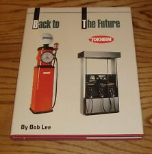 Tokheim Back to the Future Gas Pump Illustrated History 1898-1993 HC Book Lee