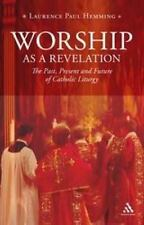 Worship as a Revelation: The Past, Present and Future of Catholic Liturgy (Paper