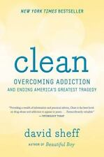 NEW Clean Overcoming Addiction and Ending America's Greatest Tragedy David Sheff