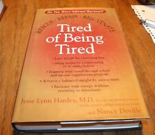 Tired of Being Tired Jesse Lynn Hanley, M.D.