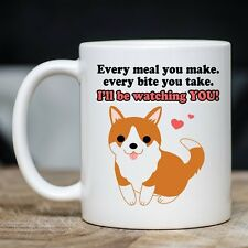 Funny Dog Lover Mug - Every Meal You Make Coffee & Teacup - Great Dog Owner Gift