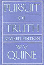 NEW Pursuit of Truth: Revised Edition by Willard Van Orman Quine