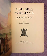 Alpheous H. Favour OLD BILL WILLIAMS - MOUNTAIN MAN & TRAPPER - 1st ed. (1936)