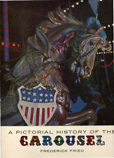 F. FRIED, A PICTORIAL HISTORY OF THE CAROUSEL (CARROUSEL)