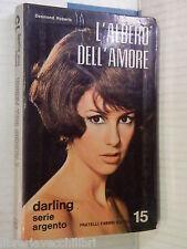 L ALBERO DELL AMORE Desmond Roberts Augusta Mattioli Fabbri Darling 1970 romanzo