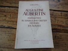 ALSACE - AUGUSTINE AUBERTIN INSPIRATRICE DU SYNDICALISME CHRETIEN FEMININ ALSACE