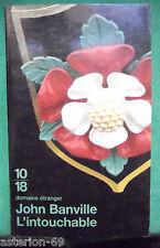 L'INTOUCHABLE JOHN BANVILLE  ESPIONNAGE 10 18 POCHE
