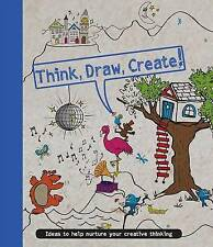 Think, Draw, Create (Drawing Books) by Parragon Books