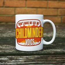 Don't Make Me Use My Childminder Voice  Mug  11oz, Ceramic