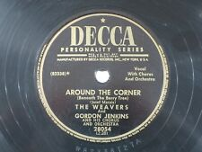 US 78 rpm The Weavers: The Candy Dancer's Ball / Around the corner, Decca 28054