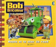 Bob Le Bricoleur Roulo et La Star Du Rock  Ed HACHETTE * Album souple * France 3