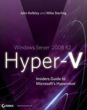 Windows Server 2008 R2 Hyper-V: Insiders Guide to Microsoft's Hypervis-ExLibrary