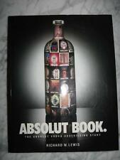 ABSOLUT BOOK. THE ABSOLUT VODKA ADVERTISING STORY 1996 RICHARD W. LEWIS