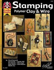 Stamping Polymer Clay & Wire (Design Originals: Can Do Crafts)