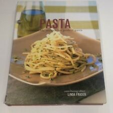 Pasta - Irresistable recipes for perfect pasta