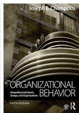 Organizational Behavior: Integrating Individuals, Groups, and Organizations, Cha