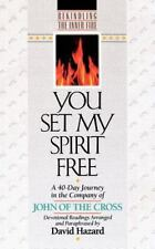 You Set My Spirit Free: A 40-Day Journey in the Company of John of the Cross (R