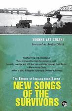 New Songs of the Survivors : The Exodus of Indians from Burma by Yvonne Vaz...