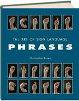 The Art of Sign Language : Phrases by Christopher Brown (Hardcover)