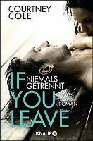If you leave - Niemals getrennt: Roman von Cole, Courtney   Buch   Zustand gut