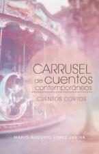 Carrusel de Cuentos Contemporaneos: Cuentos Cortos (Paperback or Softback)