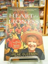Heart of a Lioness: Sacrifice, Courage & Relentless Love.. by Irene Gleeson